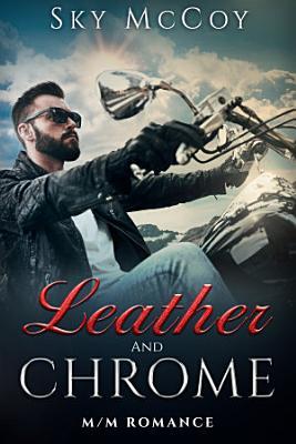 Free Gay Romance  MM Erotic Gay Romance  Leather and Chrome   Gay M M Erotic Romance  Book 1 PDF