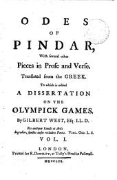 Odes of Pindar [selected] with several other pieces in prose and verse, tr. from the Greek. To which is prefixed a dissertation on the Olympick games, by G. West: Volume 1