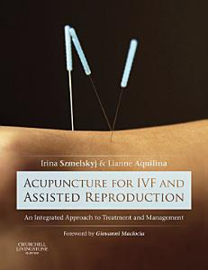 Acupuncture for IVF and Assisted Reproduction