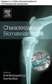 Characterization of Biomaterials: Chapter 5.1. In Vitro Characterization of Cell–Biomaterials Interactions