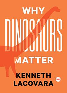 Why Dinosaurs Matter Book