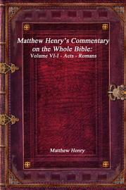 Matthew Henry S Commentary On The Whole Bible  Volume VI I   Acts   Romans