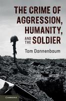 The Crime of Aggression  Humanity  and the Soldier PDF