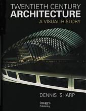 Twentieth Century Architecture: A Visual History