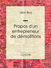 Propos d'un entrepreneur de démolitions: Essai littéraire