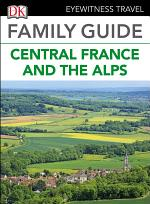 DK Eyewitness Family Guide Central France and the Alps