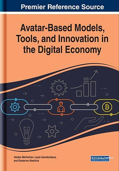 Avatar Based Models  Tools  and Innovation in the Digital Economy