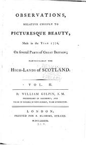 Observations, Relative Chiefly to Picturesque Beauty, Made in the Year 1776, on Several Parts of Great Britain; Particularily the High-lands of Scotland...