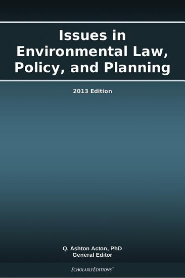 Issues in Environmental Law  Policy  and Planning  2013 Edition PDF