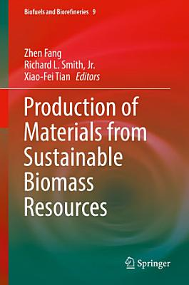 Production of Materials from Sustainable Biomass Resources PDF