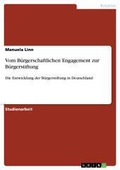 Vom Bürgerschaftlichen Engagement zur Bürgerstiftung: Die Entwicklung der Bürgerstiftung in Deutschland