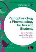 Pathophysiology and Pharmacology for Nursing Students