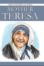Mother Teresa: Great Women of India
