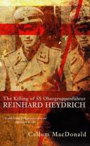 The Killing of SS Obergruppenführer Reinhard Heydrich