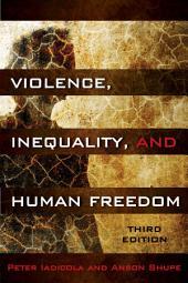 Violence, Inequality, and Human Freedom: Edition 3