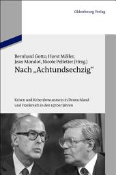 """Nach """"Achtundsechzig"""": Krisen und Krisenbewusstsein in Deutschland und Frankreich in den 1970er Jahren"""