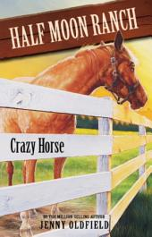 Horses of Half-Moon Ranch 3: Crazy Horse