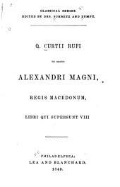 De gestis Alexandri Magni, Regis Macedonum: Libri qui supersunt VIII.