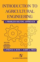 Introduction to Agricultural Engineering: A Problem Solving Approach, Edition 2