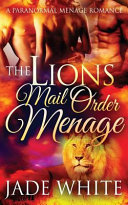 The Lion S Mail Order Menage