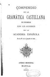Compendio de la gramática castellana: en conformidad con los acuerdos de la Academia española