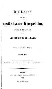 Die Lehre von der musikalischen Komposition: praktisch-theoretisch, Band 4