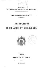 Enseignement secondaire: Instructions, programmes et règlements