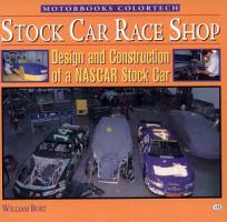 Stock Car Race Shop   Design and Construction of a NASCAR Stock Car PDF