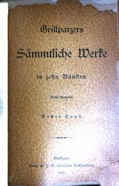 Grillparzers sämmtliche Werke in zehn Bänden: Bd. Einleitung. Gedichte