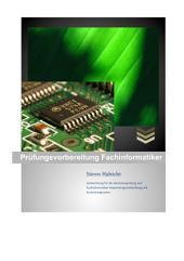 Ausbildung: Fachinformatiker Prüfungsvorbereitung Anwendungsentwicklung + Systemintegration