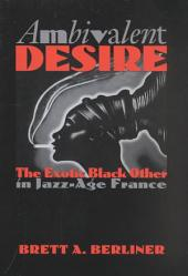 Ambivalent Desire: The Exotic Black Other in Jazz-age France