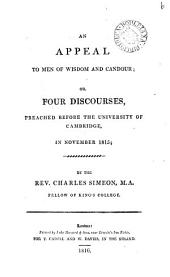 An appeal to men of wisdom and candour; or, Four discourses, preached before the University of Cambridge in November 1815