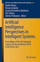 Artificial Intelligence Perspectives in Intelligent Systems: Proceedings of the 5th Computer Science On-line Conference 2016 (CSOC2016), Volume 1