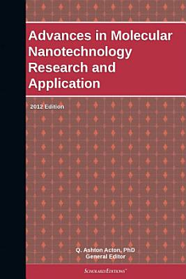 Advances in Molecular Nanotechnology Research and Application  2012 Edition PDF