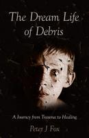 The Dream Life of Debris PDF