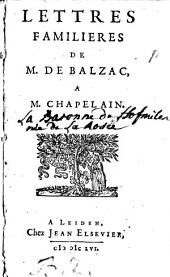 Lettres Familières De M. De Balzac, A M. Chapelain
