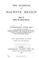 The Elements of Machine Design      Chiefly on engine details  Sixteenth impression  rev  and enl  in 1891   PDF