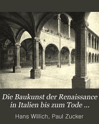 Die Baukunst der Renaissance in Italien bis zum Tode Michelangelos PDF