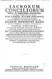 Sacrorum conciliorum nova et amplissima collectio, cujus Johannes Dominicus Mansi et post ipsius mortem Florentius et Venetianus editores ab anno 1758 ad annum 1798 priores triginta unum tomos ediderunt, nunc autem continuatat et absoluta: Volume 24