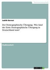 Der Demographische Übergang - Wie fand der Erste Demographische Übergang in Deutschland statt?