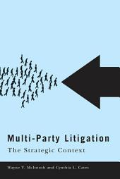 Multi-Party Litigation: The Strategic Context