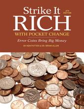 Strike It Rich with Pocket Change: Error Coins Bring Big Money, Edition 4