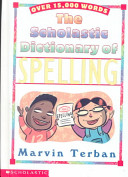 The Scholastic Dictionary of Spelling