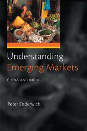 Understanding Emerging Markets: China and India
