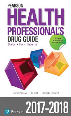 Pearson Health Professional s Drug Guide 2017 2018 PDF
