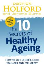 The 10 Secrets Of Healthy Ageing