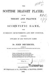 The Scottish Draught Player: Or The Theory and Practice of that Scientific Game, Volume 1