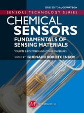 Chemical Sensors: Fundamentals of Sensing Materials Volume 3: Polymers and Other Materials