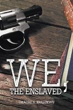 We, the Enslaved