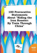 100 Provocative Statements about Riding the Iron Rooster